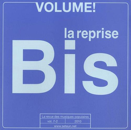 Volume ! La revue des musiques populaires n°7-2 (2010) : La Reprise dans les musiques populaires Bis