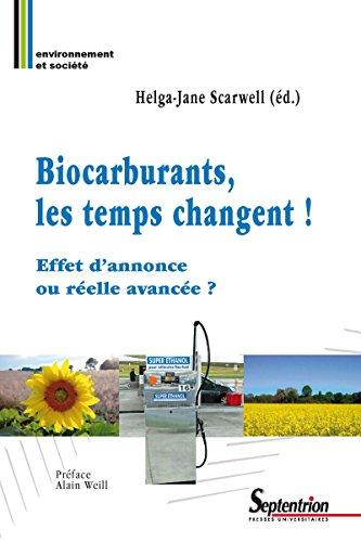Biocarburants, les temps changent!: Effet d'annonce ou relle avance?