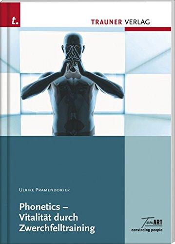 Phonetics - Vitalität durch Zwerchfelltraining