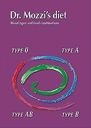 Dr. Mozzi's diet. Blood types and food combinations. Ediz. multilingue: 1