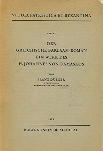 Der griechische Barlaam-Roman ein Werk des H. Johannes von Damaskos