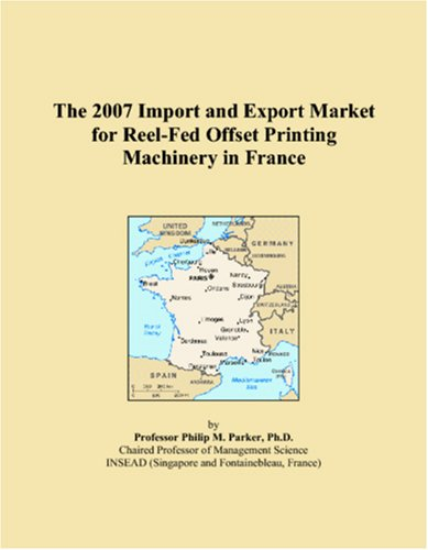 The 2007 Import and Export Market for Reel-Fed Offset Printing Machinery in France