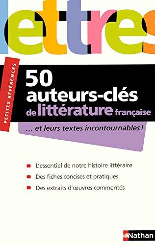 50 AUTEURS-CLES DE LITTERATURE FRANCAISE