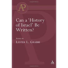 Can a 'History of Israel' Be Written? (Library of Hebrew Bible/Old Testamen)