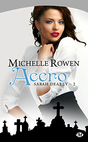Sarah Dearly, Tome 2: Accro