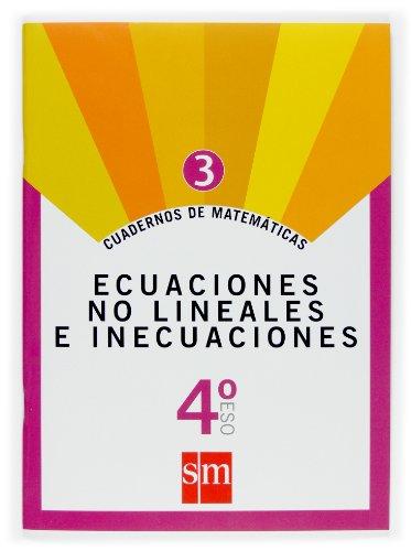 Cuadernos de matemáticas 3. 4 ESO. Ecuaciones no lineales e inecuaciones - 9788467515435