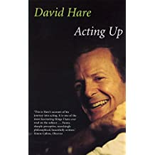 Acting Up: A Theatre Diary (English Edition)