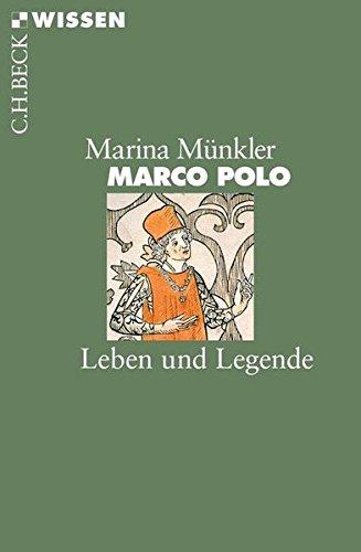 Marco Polo: Leben und Legende (Beck'sche Reihe)