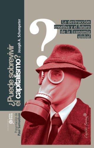 Puede Sobrevivir El Capitalismo (Entrelíneas) por Joseph A. Schumpeter