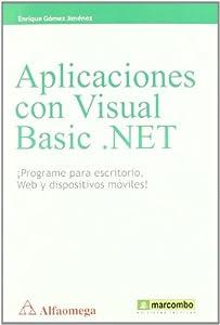 aplicaciones para diseño web: Aplicaciones con Visual Basic .NET: ¡Programe para escritorio, web y dispositivo...