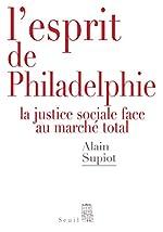 L'Esprit de Philadelphie. La justice sociale face au marché total de Alain Supiot