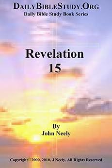 Revelation 15 (Daily Bible Study – Revelation) (English Edition) par [Neely, John]