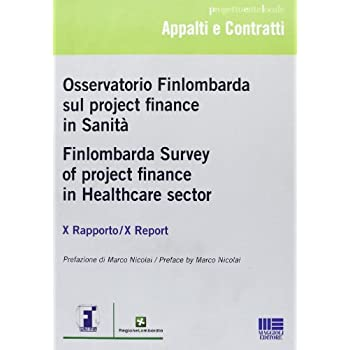 Osservatorio Finlombarda Sul Project Finance In Sanità. X Rapporto
