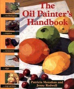 The Oil Painter's Handbook (Studio Vista Painters' Handbooks) by Patricia Monahan (1995-06-01)