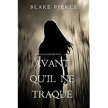 Avant Qu'il Ne Traque (Un mystère Mackenzie White – Volume 9)