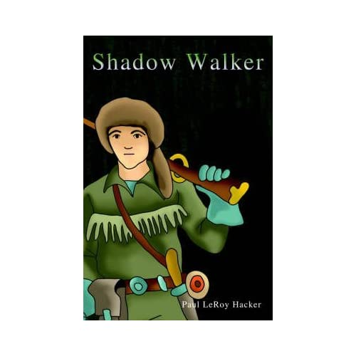 [Shadow Walker] (By (author) LeRoy Paul Hacker) [published: January, 2005]