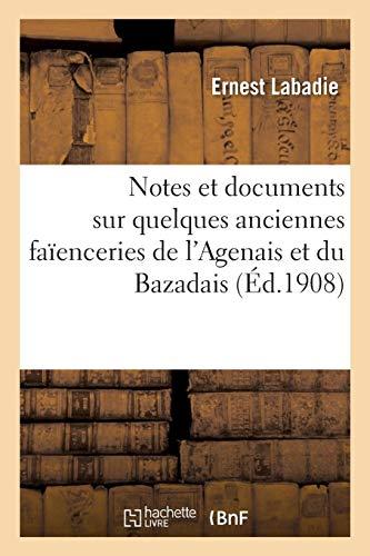 Notes et documents sur quelques anciennes faïenceries de l'Agenais et du Bazadais par Ernest Labadie