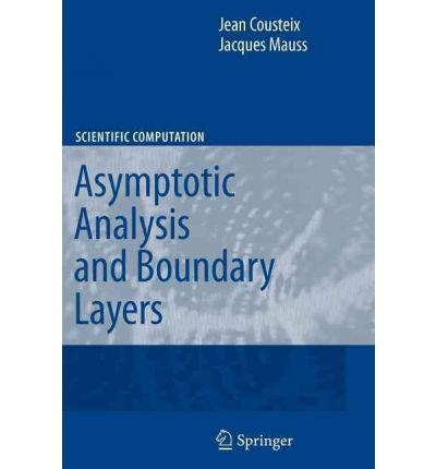 [(Asymptotic Analysis and Boundary Layers )] [Author: Jean Cousteix] [Nov-2010]