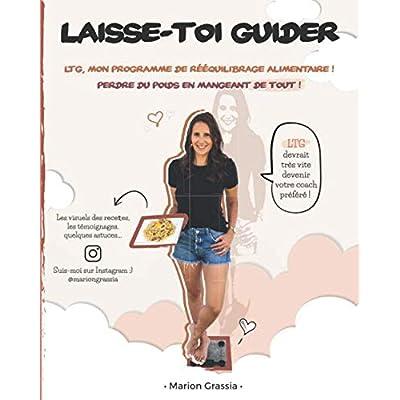 LAISSE-TOI GUIDER: LTG, mon programme de rééquilibrage alimentaire