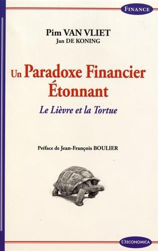 Un Paradoxe Financier Etonnant - le Lièvre et la Tortue