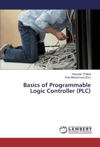 Basics of Programmable Logic Controller (PLC) Programmable Logic Controller, Plc