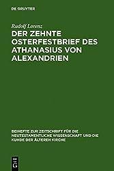 Der zehnte Osterfestbrief des Athanasius von Alexandrien (Beihefte Zur Zeitschrift Fa1/4r die Neutestamentliche Wissen) by Rudolf Lorenz (1986-08-01)