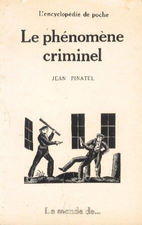 Le Phénomène criminel par Jean Pinatel