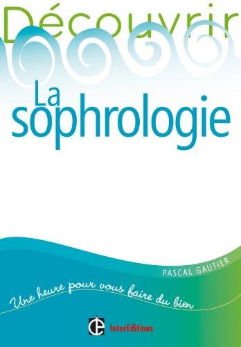 Découvrir la sophrologie - 2e édition