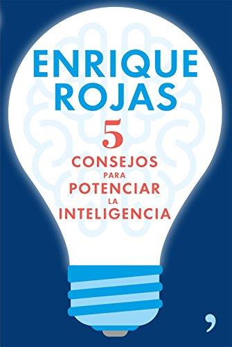 5 consejos para potenciar la inteligencia (Fuera de Colección) por Enrique Rojas