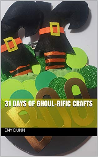 31 Days of Ghoul-Rific Crafts (English Edition)