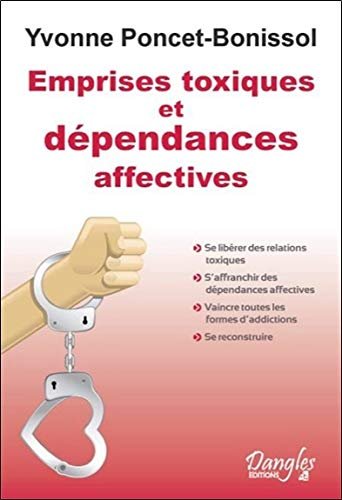 Emprises toxiques et dépendances affectives par Yvonne Poncet-Bonissol
