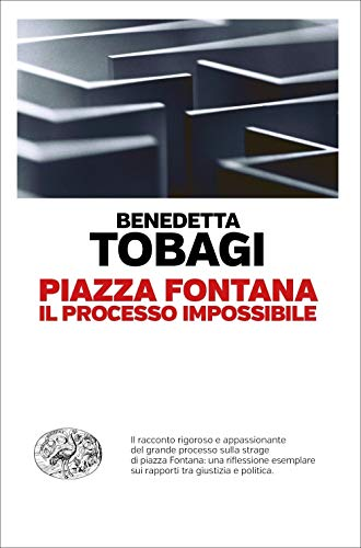 Piazza Fontana. Il processo impossibile