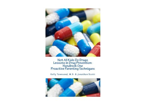 s Lessons in Drug Prevention: Handbook One Proactive Parenting Techniques (English Edition) ()