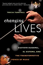 Changing Lives - Gustavo Dudamel, El Sistema, and the Transformative Power of Music