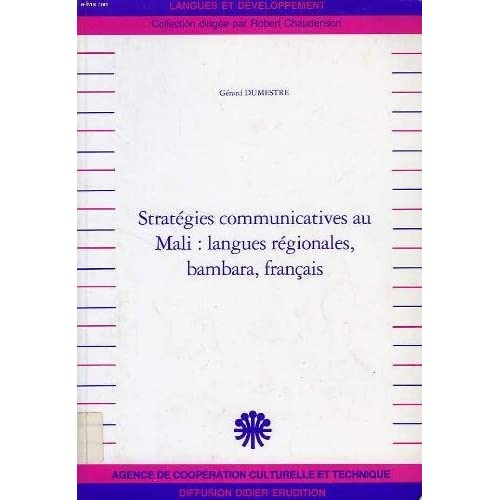 Stratégies communicatives au Mali. Langues régionales, Bambara, Français...