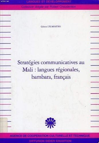 Stratégies communicatives au Mali. Langues régionales, Bambara, Français. par Gérard Dumestre