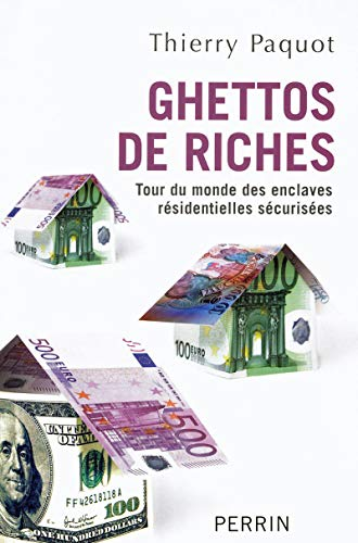Ghettos de riches par Thierry PAQUOT