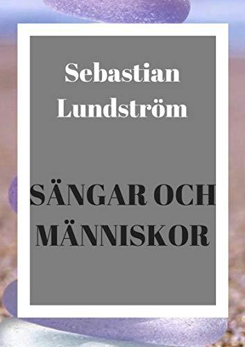 Sängar och människor (Swedish Edition) por Sebastian Lundström