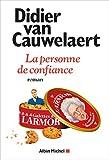 La personne de confiance : roman   Van Cauwelaert, Didier (1960-....). Auteur
