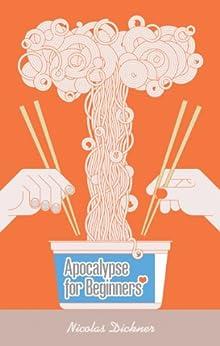 Apocalypse for Beginners by [Dickner, Nicholas]