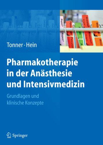 Pharmakotherapie in der Anästhesie und Intensivmedizin: Grundlagen und klinische Konzepte