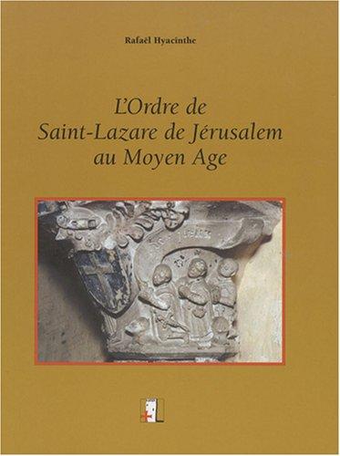 L'ordre de Saint-Lazare de Jérusalem au Moyen Age