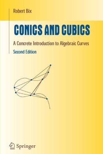 Conics and Cubics: A Concrete Introduction to Algebraic Curves (Undergraduate Texts in Mathematics) by Robert Bix (2009-11-23)
