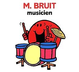 M. Bruit Musicien (Collection Monsieur Madame) par [Hargreaves, Roger]