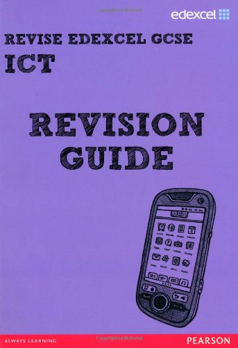 REVISE Edexcel: Edexcel GCSE ICT Revision Guide (REVISE Edexcel GCSE ICT 10)