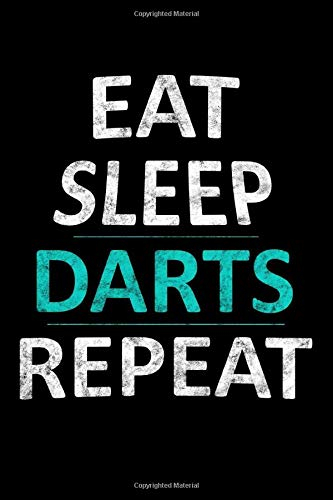 Eat Sleep Darts Repeat: College Ruled Line Paper Journal or Notebook (6x9 inches) with 120 Pages (Darts Line)