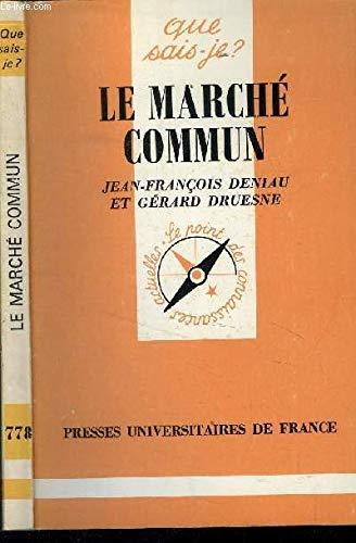 Le Marché commun par Gérard Druesne, Jean-François Deniau