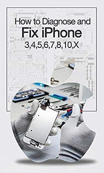 Libros Descargar How to Diagnose and Fix iPhone 3, 4, 5, 6, 7, 8, 10, X Epub Gratis 2019