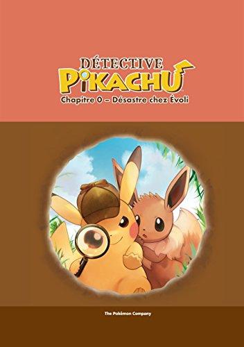 Détective Pikachu : Chapitre 0 - Désastre chez Évoli par [The Pokémon Company]