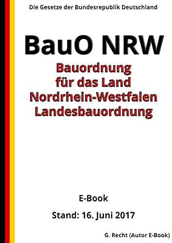 Bauordnung für das Land Nordrhein-Westfalen - Landesbauordnung  (BauO NRW) - E-Book - Stand: 16. Juni 2017